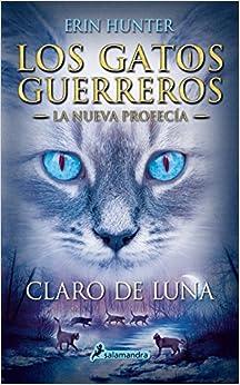 Gatos-Nueva profecia 02. Claro de luna (Gatos: Nueva Profecia