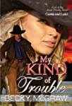 My Kind of Trouble (#1, Texas Trouble...