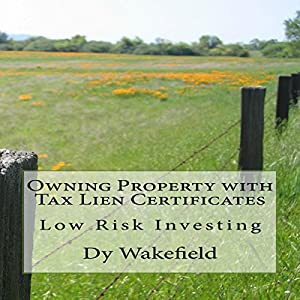 Owning Property with Tax Lien Certificates: Low Risk Investing Audiobook