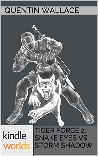 Quentin Wallace - G.I. JOE: TIGER FORCE 2: SNAKE EYES VS. STORM SHADOW (Kindle Worlds Novella) (The Tiger Force Files)