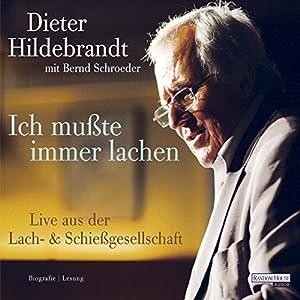 Ich mußte immer lachen. Dieter Hildebrandt erzählt sein Leben Hörbuch
