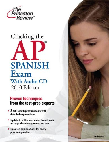 Cracking The Ap Spanish Exam With Audio Cd, 2010 Edition (College Test Preparation)