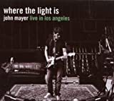 Where The Light Is John Mayer