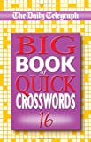 Telegraph Group Limited Daily Telegraph Big Book of Quick Crosswords 16: No. 16