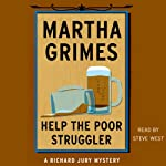 Help the Poor Struggler (       UNABRIDGED) by Martha Grimes Narrated by Steve West