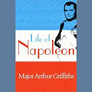 Life of Napoleon Audiobook