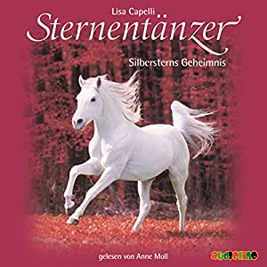 Silbersterns Geheimnis (Sternentänzer 11) Hörbuch