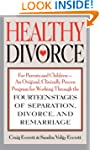 Healthy Divorce: For Parents and Chil...