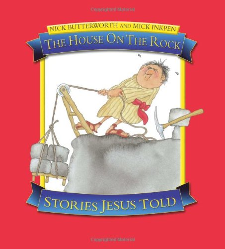 The House on the Rock: Stories Jesus Told