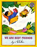 We Are Best Friends (Turtleback School & Library Binding Edition) (0808596438) by Aliki