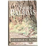 The Young Balboas ~ George C. King