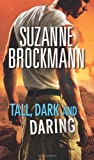 Tall, Dark and Daring (Mills & Boon Special Releases) (0263897818) by Brockmann, Suzanne