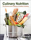 img - for Culinary Nutrition: The Science and Practice of Healthy Cooking by Jacqueline B. Marcus (2013-04-24) book / textbook / text book