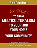 img - for 21 Ways To Bring Multiculturalism To Your Job Your Home And Your Community book / textbook / text book
