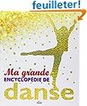 Ma grande encyclop�die de la danse