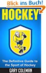 Hockey - The Definitive Guide to the...