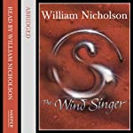The Wind Singer: The Wind on the Fire Trilogy (       ABRIDGED) by William Nicholson Narrated by William Nicholson