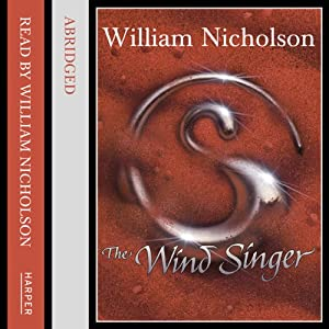 The Wind Singer: The Wind on the Fire Trilogy | [William Nicholson]