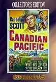 Canadian Pacific Collector Edition ~ Randolph Scott, Jane Wyatt, J. Carrol Naish