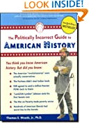 Politically Incorrect Guide to American History (Politically Incorrect Guides)