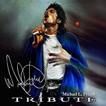Tribute: Michael Jackson (       UNABRIDGED) by Michael L. Frizell Narrated by Nolan Murphy