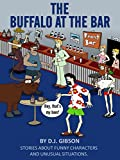 img - for The Buffalo at the Bar: Stories about funny characters and unusual situations book / textbook / text book