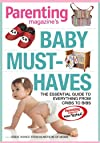 Baby Must-Haves: The Essential Guide to Everything from Bibs to Cribs
