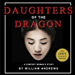 Daughters of the Dragon: A Comfort Woman's Story | William Andrews