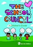 The School Council: A Children's Guide