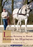 Long Reining to Break Horses to Harness