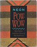 img - for Neon Pow-Wow: New Native American Voices of the Southwest book / textbook / text book