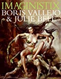 Imaginistix: Boris Vallejo and Julie Bell: The All New Collection (0061138460) by Vallejo, Boris