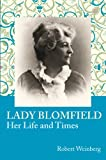 Lady Blomfield, Her Life and Times (0853985502) by Robert Weinberg