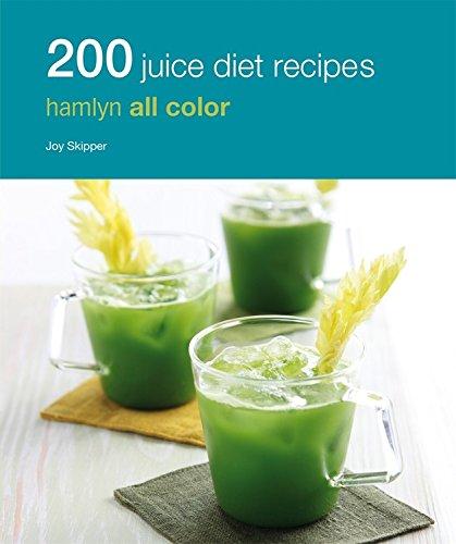 200 Juice Diet Recipes by Hamlyn