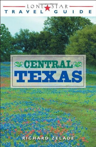 Lone Star Travel Guide to Central Texas (Lone Star Guide to Texas)