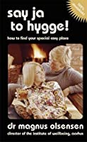 Say Ja to Hygge!: How to find your special cosy place from Hodder & Stoughton