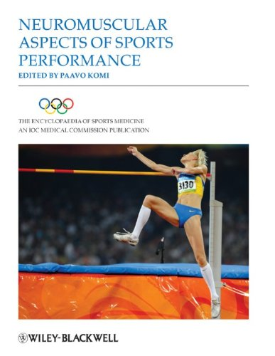 The Encyclopaedia of Sports Medicine: An IOC Medical Commission Publication, Neuromuscular Aspects of Sports Performance