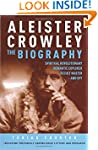 Aleister Crowley: The Biography: Spir...