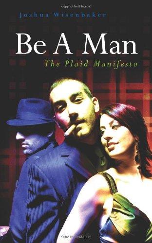 Be A Man: The Plaid Manifesto