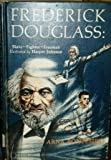 Frederick Douglass: Slave, Fighter, Freeman.