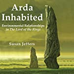 Arda Inhabited: Environmental Relationships in The Lord of the Rings | Susan Jeffers