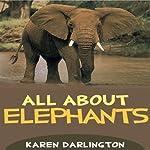All About Elephants | Karen Darlington