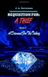 Requisition For: A Thief: Book 1- A Diamond for the Taking