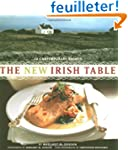 The New Irish Table: 70 Contemporary...