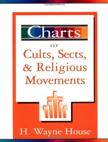 Charts of Cults, Sects, and Religious Movements (H Wayne House compare prices)