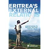 Eritrea's External Relations: Understanding Its Regional Role and Foreign Policyby Richard Reid
