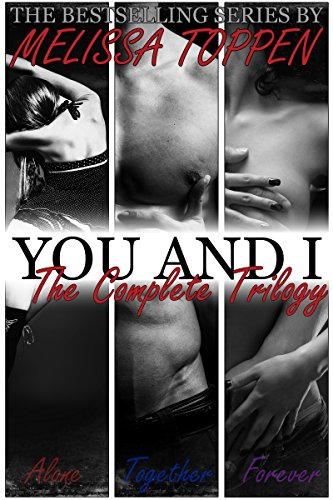 You and I The Complete Trilogy: Alone, Together, Forever