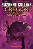 Cover of Gregor and the Code of the Claw by Suzanne Collins 0439791448
