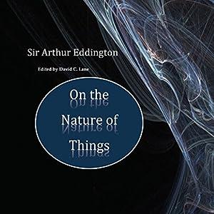 Sir Arthur Eddington: On the Nature of Things Hörbuch von David Christopher Lane Gesprochen von: Neil Reeves