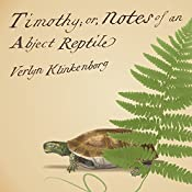 Timothy; or, Notes of an Abject Reptile   [Verlyn Klinkenborg]